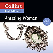 Amazing Women: A2 (Collins Amazing People ELT Readers) Audiobook by Fiona MacKenzie - editor, Helen Parker - adaptor Narrated by  Collins