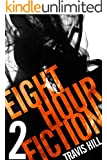 Eight Hour Fiction #2