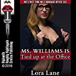 Ms. Williams Is Tied Up at the Office: Hot First Time MILF Bondage Office Sex | Lora Lane