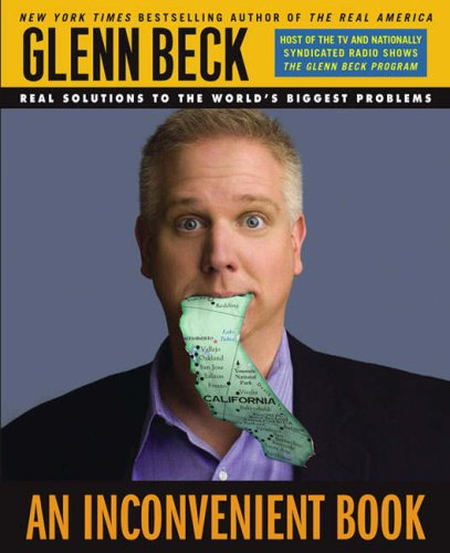 An Inconvenient Book: Real Solutions to the World's Biggest Problems, Glenn Beck