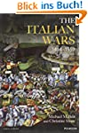 The Italian Wars 1494-1559: War, Stat...