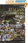 The Italian Wars 1494-1559: War, Stat...