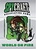 World on Fire (Spycraft Roleplaying Game) (1905471904) by Alex Flagg