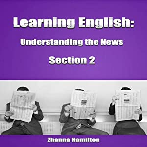 Learning English: Understanding the News, Section 2 Audiobook