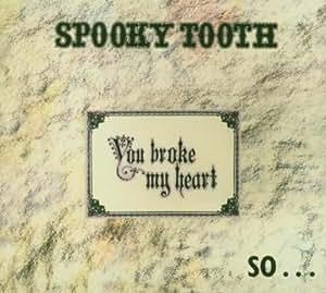 You Broke My Heart So...