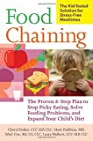 Food Chaining: The Proven 6-Step Plan to Stop Picky Eating, Solve Feeding Problems, and Expand Your 