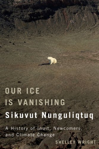 Sale alerts for McGill-Queen's University Press Our Ice Is Vanishing / Sikuvut Nunguliqtuq: A History of Inuit, Newcomers, and Climate Change - Covvet