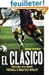 El Clasico: Barcelona v. Real Madrid:...