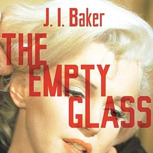 The Empty Glass | [J. I. Baker]