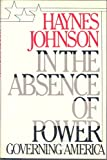 In the Absence of Power: Governing America (0670205486) by Johnson, Haynes