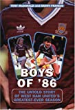 Boys Of '86: The Untold Story of West Ham United's Greatest-Ever Season (Mainstream Sport)