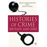 Histories of Crime: Britain 1600-2000by Anne-Marie Kilday