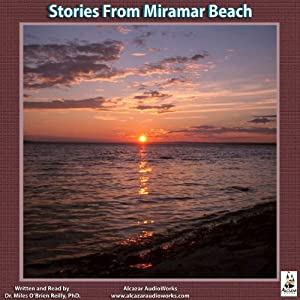 Stories from Miramar Beach | [Dr. Miles O'Brien Riley, PhD]