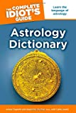 img - for The Complete Idiot's Guide Astrology Dictionary book / textbook / text book
