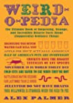Weird-o-pedia: The Ultimate Book of S...