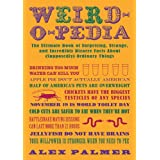 Weird-o-pedia: The Ultimate Book of Surprising, Strange, and Incredibly Bizarre Facts About (Supposedly) Ordinary Thingsby Alex Palmer