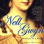 Nell Gwyn: Mistress to a King | Charles Beauclerk