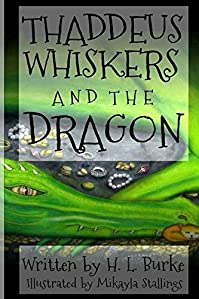 Thaddeus Whiskers And The Dragon by H. L. Burke ebook deal