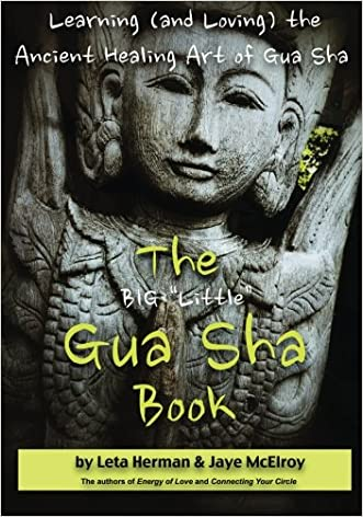"""The BIG """"Little"""" Gua Sha Book: Learning (and Loving) the Ancient Healing Art of Gua Sha written by Leta Herman"""