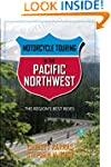 Motorcycle Touring in the Pacific Nor...