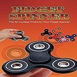 Fidget Spinner: The 50 Coolest Tricks for Your Fidget Spinner |  JR Publishing
