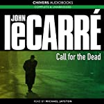 Call for the Dead (       UNABRIDGED) by John le Carré Narrated by Michael Jayston