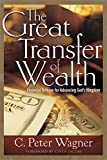 img - for Great Transfer of Wealth: Financial Release for Advancing Gods Kingdom book / textbook / text book