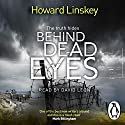 Behind Dead Eyes Audiobook by Howard Linskey Narrated by Kieran Bew
