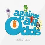 Against All Odds | Skip Heitzig