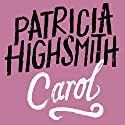 Carol (       UNABRIDGED) by Patricia Highsmith Narrated by Laurel Lefkow