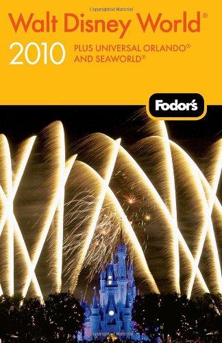 Fodor's Walt Disney World® 2010: plus Universal Orlando® and SeaWorld® (Travel Guide)