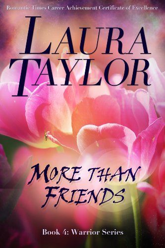 MORE THAN FRIENDS (Warrior Series) by LAURA TAYLOR