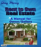 img - for Rent to Own Real Estate- A Manual for Owner/Sellers book / textbook / text book