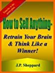How to Sell Anything - Retrain Your B...
