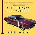 Buy the Ticket, Take the Ride: A Novel   Brian Sweany