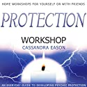Protection Workshop  by Cassandra Eason Narrated by Cassandra Eason