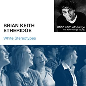 White Stereotypes | [Brian Keith Etheridge]