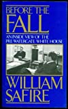 Before the Fall: An Inside View of the Pre-Watergate White House (0306803348) by Safire, William