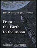 img - for The Annotated Jules Verne: From the Earth to the Moon book / textbook / text book