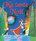 Ma Tante Noel (Album Illustre) (French Edition) (0545995442) by Primavera, Elise
