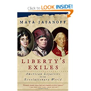 Liberty's Exiles: American Loyalists in the Revolutionary World (Vintage) by Maya Jasanoff