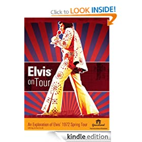 Elvis on Tour (An Exploration of Elvis' 1972 Spring Tour)