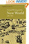 Colonial Writing and the New World, 1...