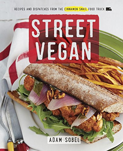 Street Vegan: Recipes and Dispatches from The Cinn