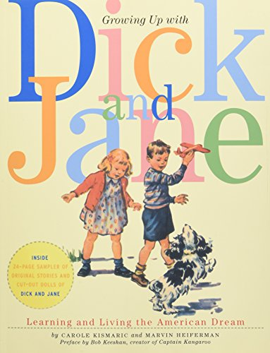 Image for Growing Up with Dick and Jane: Learning and Living the American Dream