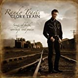 Glory Train: Songs of Faith Worship & Praise ~ Randy Travis
