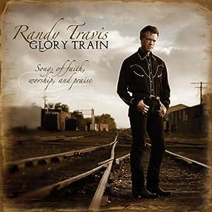 Glory Train: Songs of Faith Worship & Praise
