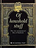 img - for Of Houshold Stuff: The 1601 Inventories of Bess of Hardwick by Santina M. Levey (2001-08-01) book / textbook / text book