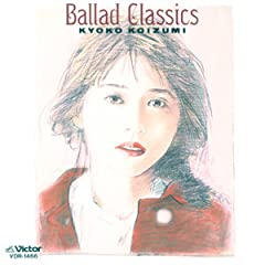 Ballad Classics(小泉今日子)