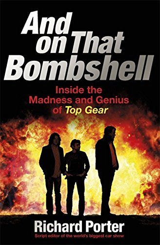 and-on-that-bombshell-inside-the-madness-and-genius-of-top-gear